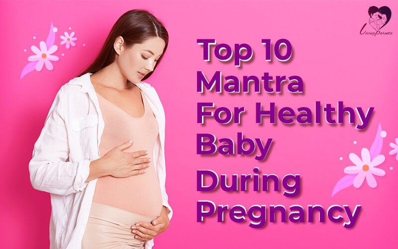 Top 10 Mantra For Healthy Baby During Pregnancy