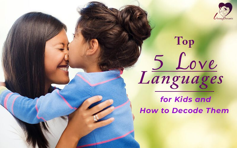 5 Love Languages for Kids and How to Decode Them