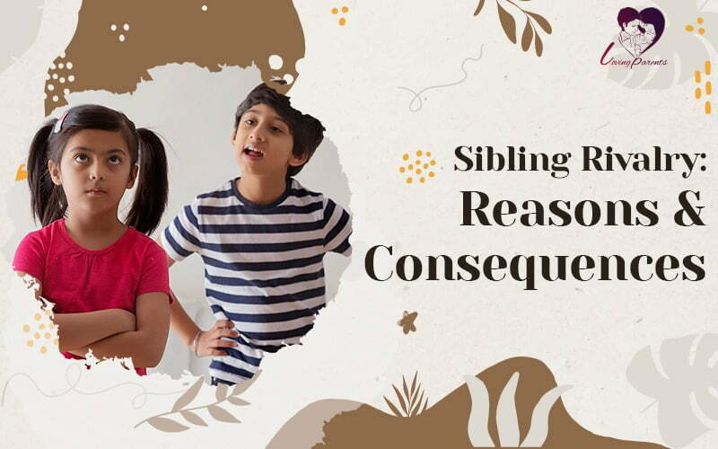 Sibling Rivalry: Reasons and Consequences